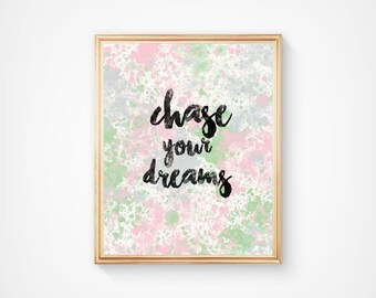 Chase your dreams - Motivational wall decor