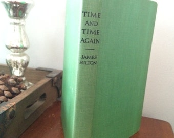 Time and Time Again by James Hilton, 1953.