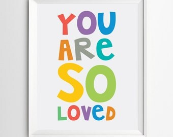 You are so Loved - Nursery printable - Typographic wall art - Quote Art Print - So loved nursery wall art - INSTANT DOWNLOAD