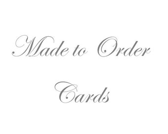 Made to Order Cards