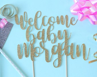 Personalized Welcome Baby Cake Topper // Cake Topper // Welcome Baby // Baby Shower // Gender Reveal //