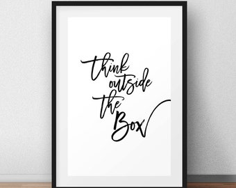 Think Outside The Box, Inspirational Quote, Motivational Poster, Graphic Art, Print Design, Wall Decor, Printable Gift, Black and White