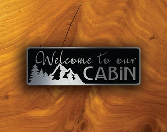 WELCOME CABIN SIGN, Outdoor Welcome to our Cabin signs, Custom Cabin Sign, Welcome Signs Outdoor, Welcome Sign Cabin, Welcome Cabin Decor