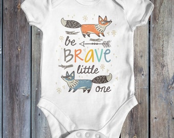 Be Brave Little One Bodysuit | Baby Shower Gift | Cute Baby Bodysuit | Boho Baby Clothes | Fox Baby Bodysuit | Animal Baby Bodysuit |