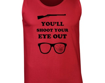 You'll Shoot your eye out kid funny christmas movie bb gun story ralphie vintage retro - Apparel Clothing - Tank Top - 369