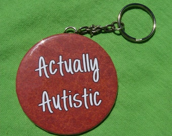 Actually Autistic keyring