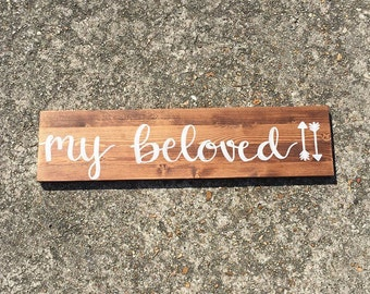 Wood sign home decor sign wooden sign rustic sign my beloved sign marriage sign love sign farmhouse sign rustic decor farmhouse decor