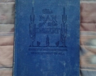 Vintage Book The Man Of The Desert, 1914 by Grace Livingston Hill, Grosset & Dunlap,