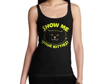 Women's Show Me Your Kitties! Tank Top
