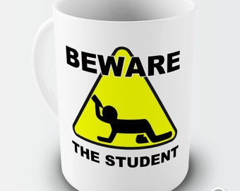 Funny Beware Of The Student Ceramic Tea Mug