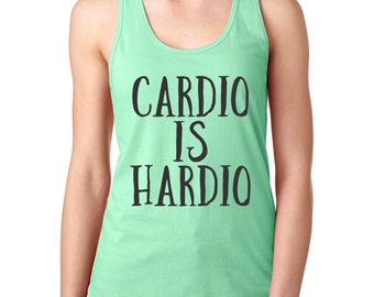 Cardio Is Hardio, Womens Workout Tank, Racerback Tank, Workout Tank For Women, Funny Workout Shirt, Exercise Tank, Exercise Clothing