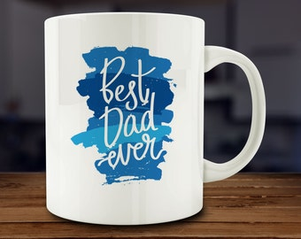 Best Dad Ever Mug, gift for dad, fathers day mug, dad coffee mug (AB81)