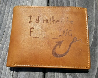 Laser Engraved Leather// I'd rather be fishing // Funny Wallet // Customizable