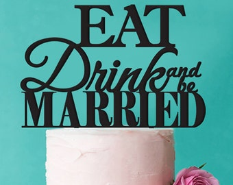 Eat Drink and Married Cake Topper (FJM-EDCKT56-LXJM)