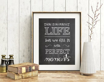 Inspirational quote print Chalk board sing print black and white print wall art poster home office desk art life perfect moments poster art