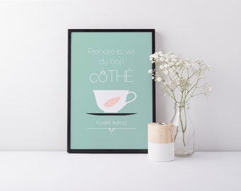 "Displays A4 ""Take the good Cothe life"" - tea - Tea time - simple pleasures"