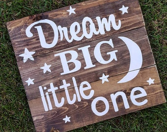 Dream big little one - Barnwood style sign