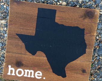 TEXAS is {h o m e} // HOME, Texas, Rustic Wood Sign, Home Decor, Gift, Custom, Personalized, TX