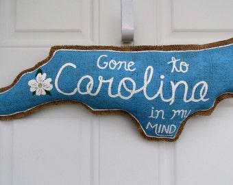 Gone to Carolina in My Mind Burlap Decorative Door Hanger