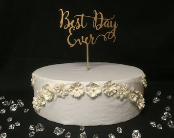 Best Day Ever ~ Wedding Cake Topper ~ Custom Cake Toppers ~ by JustCan'tTopIt