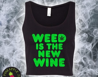 Weed Is The New Wine Women's Crop Top Tank - Stoner Tank