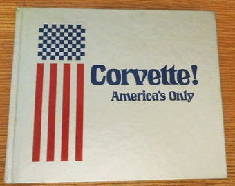 SALE!!! Corvette!  America's Only, Limited Edition, First Printing, #470 of 7500, 1978