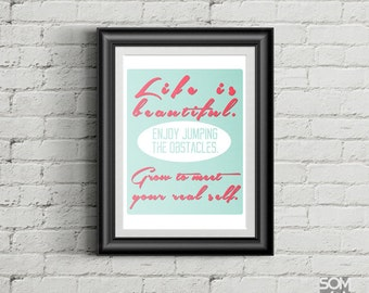 Print Life is beautiful - Download printable artwork. A beautiful way to decorate