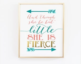 Printable Wall Art - And though she be but little she is fierce - Teal and Coral Nursery Print - Shakespeare Quote - Wall Art - SKU0001