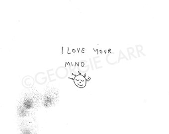 I love your mind