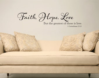 Faith, hope, love the greatest of these is love 1 Corinthians scripture Bible verse vinyl wall decal