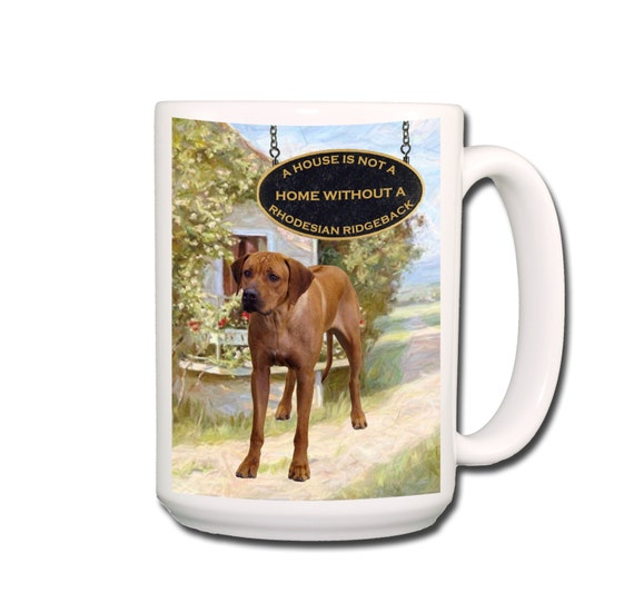 Rhodesian Ridgeback a House is Not a Home Large 15 oz Coffee Mug