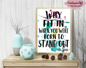 Why fit in when you were born to stand out print, Inspirational quote, Inspirational quote print, Uplifting quote, Positive quote, 8x10