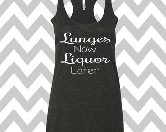 Lunges Now Liquor Later Tank Top Racerback Tri Blend   Summer Tank Top Gym Tank Top Workout Tank Funny Tee Drinking Tank Top