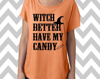 Witch Better Have My Candy Dolman Off the shoulder flowy tee Halloween Party Womens Halloween Costume Shirt Halloween T-Shirt Halloween Tee