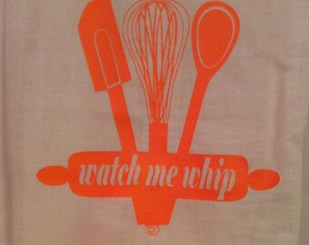 Watch Me Whip - Flour Sack Towel