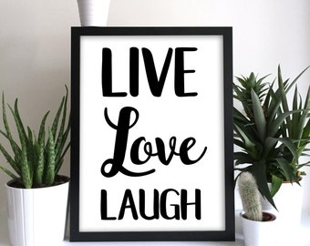 Live Laugh Love Art Print Gift Idea Wall Art Typography Quote Font Inspiration Uplifting Saying