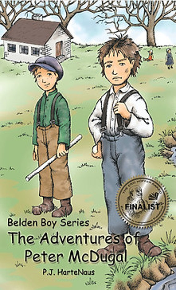 The Adventures of Peter McDugal -1st Book of the Belden Boy Series