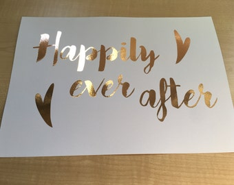 "Ready to frame A4 ""Happily ever after"" foil print on white paper"