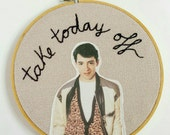Take Today Off Ferris Bueller inspired embroidery wall art