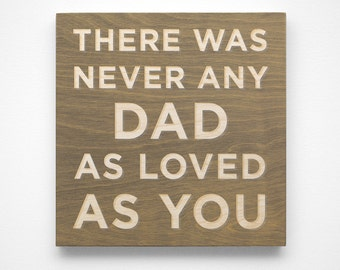Dad Gift- Gifts for Dad from Daughter- There Was Never Any Dad Art Block Sign- Dad Gifts from Son- Gifts for Husband- Gift for New Dad