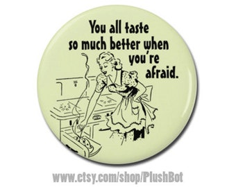 """It Retro Horror Movie Quote 1.25"""" or 2.25"""" Pinback Pin Button Badge Pennywise You all taste so much better when you're afraid"""