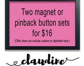 Your Choice of 2 Magnet or Pinback Button Sets from My Shop