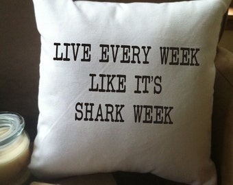 live every week like it's shark week  throw pillow cover, custom throw pillow, decorative throw pillow