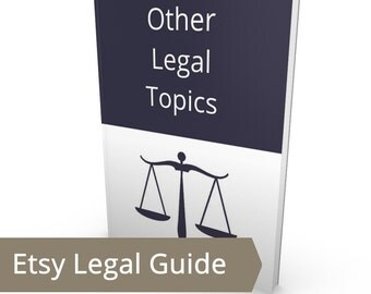 Other Etsy Legal Topics - CPSIA, Patent, Trademark, Copyright, Cease & Desist, Contest Law, Small Claims Court Hiring an Attorney, Etsy Help