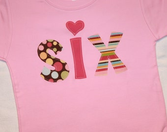 Girls 6th Birthday SIX Shirt with Heart - Size 6 pink short sleeve with lettering in pink brown green blue polkadots and stripes