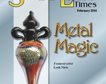 February 2016 Soda Lime Times Lampworking Magazine - Metal Magic - (PDF) - by Diane Woodall
