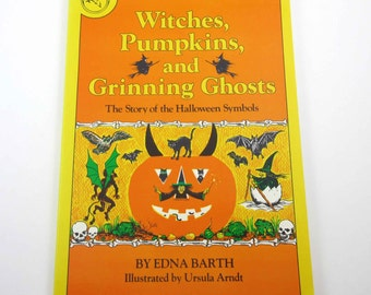 Witches Pumpkins and Grinning Ghosts The Story of the Halloween Symbols Vintage 1970s Book by Edna Barth Illustrated by Ursula Arndt