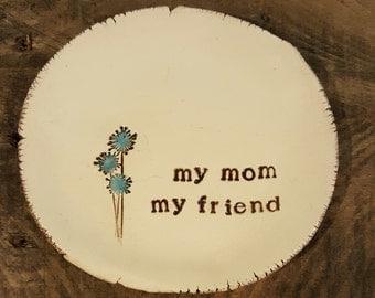 my mom... my friend