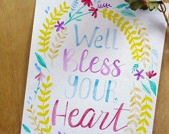 Well Bless Your Heart southern saying - original watercolor painting