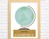 Oh the places you will go poster, children's art print, nursery wall art printable poster, world globe, Instant Download, nursery decor 8x10